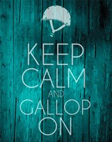 Keep Calm and Gallop On - Teal Fine Art Print