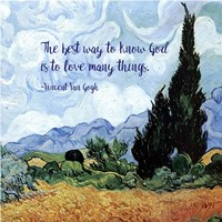 Know God - Van Gogh Quote 1 Fine Art Print