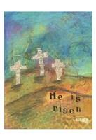 He Is Risen Fine Art Print