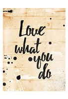 Love What You Do Fine Art Print