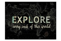 Explore Every Inch BLACK Fine Art Print