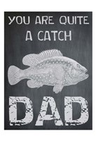 You Are A Catch Dad Framed Print