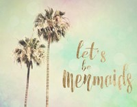 Let's be Mermaids Fine Art Print