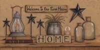Welcome To Our Farmhouse Fine Art Print