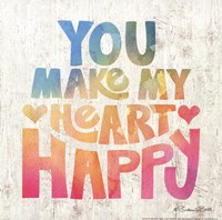 You Make My Heart Happy Fine Art Print