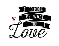 Do More You Love Fine Art Print