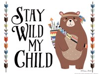 Stay Wild My Child Fine Art Print