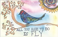 All You Have to Do is Fly Fine Art Print