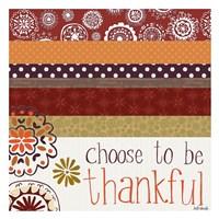 Choose to Be Thankful Fine Art Print