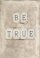 Be True Framed Print