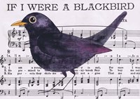 If I Were A Blackbird Fine Art Print