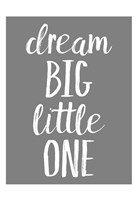 Dream Big GREY Fine Art Print