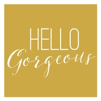 Hello Gorgeous 2 Fine Art Print