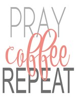 Pray, Coffee, Repeat Coral Fine Art Print