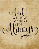 I Will Love You so For Always Fine Art Print