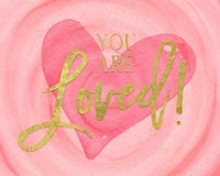 You Are Loved Fine Art Print