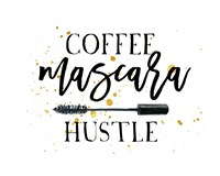 Coffee Mascara Hustle Fine Art Print
