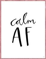Calm AF Fine Art Print