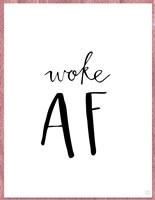 Woke AF Fine Art Print