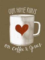 Coffee and Jesus Fine Art Print