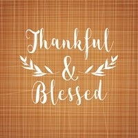 Thankful and Blessed Fine Art Print