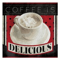 Coffee Is Delicious Fine Art Print