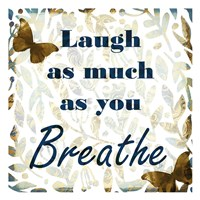 Laugh as Much Fine Art Print