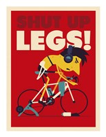 Shut Up Legs Fine Art Print