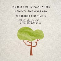 The Best Time to Plant a Tree Fine Art Print