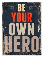 Be Your Own Hero Fine Art Print