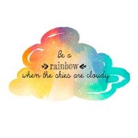 Try to be a Rainbow Fine Art Print