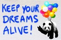 Keep your Dreams Alive! Fine Art Print