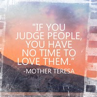 Time to Love Them - Mother Teresa Quote Fine Art Print