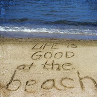 Life Is Good At The Beach Fine Art Print