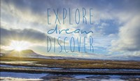 Explore Dream Discover Fine Art Print