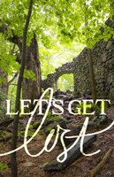 Lets Get Lost Fine Art Print