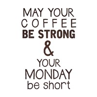 Strong coffee Short Monday Fine Art Print