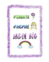 Create Inspire Dream Fine Art Print