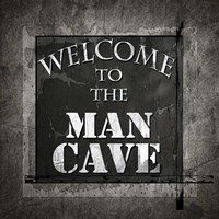 Welcome To Man Cave Fine Art Print