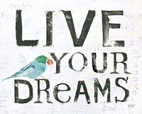 Live Your Dreams Fine Art Print
