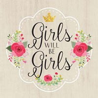 Girls Will Be Girls Fine Art Print