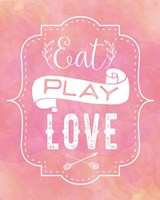 Eat, Play, Love - Pink Fine Art Print