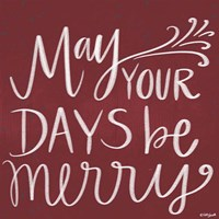 May Your Days Be Merry Fine Art Print