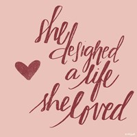She Designed a Life Fine Art Print