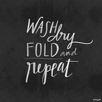 Wash, Dry, Fold Fine Art Print