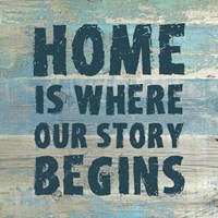 Home is Where Our Story Begins Fine Art Print