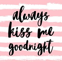 Always Kiss me Goodnight-Pink Fine Art Print