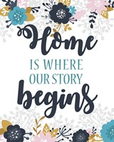 Home Is Where Our Story Begins-Blue Floral Fine Art Print
