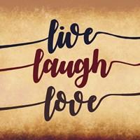 Live Laugh Love-Aged Script Fine Art Print