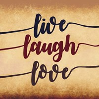 Live Laugh Love-Aged Script Fine Art Print